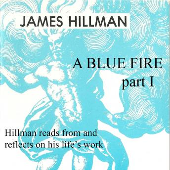 Blue Fire, Part 1, James Hillman