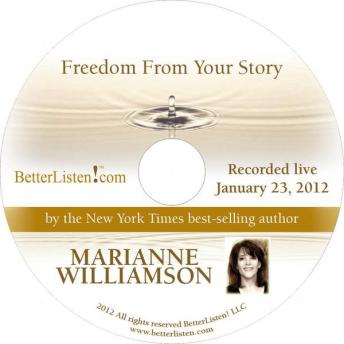 Freedom From Your Story, Marianne Williamson