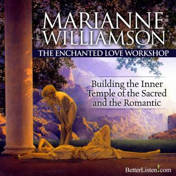 The Enchanted Love Workshop LA, Marianne Williamson
