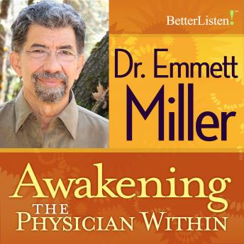 Awakening the Physician Within, Emmett Miller