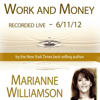 Work and Money, Marianne Williamson