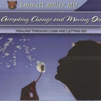 Accepting Change and Moving On, Emmett E. Miller
