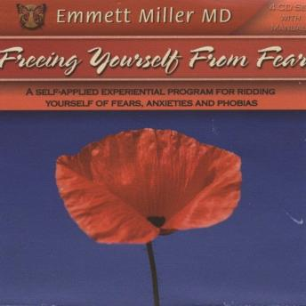 Freeing Yourself from Fear, Emmett Miller