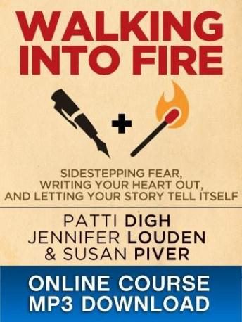 Walking Into Fire, Patti Digh, Susan Piver