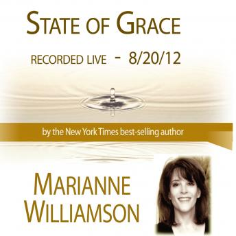 State of Grace, Marianne Williamson