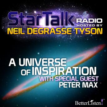 Universe of Inspiration with special guest Peter Max, Neil Tyson