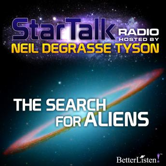 The Search for Aliens hosted by Neil deGrasse Tyson