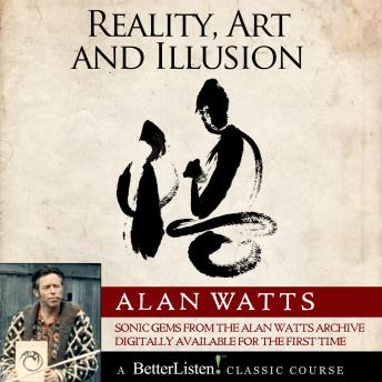 Reality, Art, and Illusion