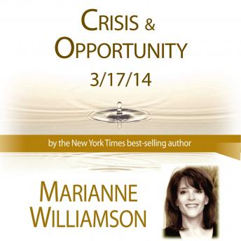 Crisis and Opportunity, Marianne Williamson