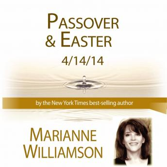 Passover & Easter, Marianne Williamson