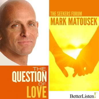 Question of Love, Mark Matousek