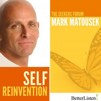 Self Reinvention, Mark Matousek
