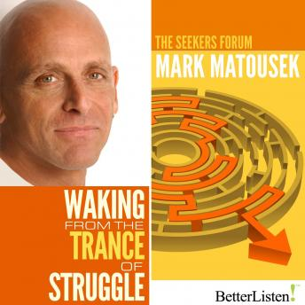 Waking from the Trance of Struggle