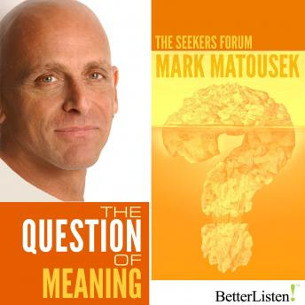 Question of Meaning, Mark Matousek