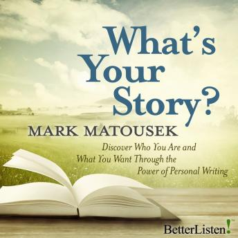 What's Your Story, Mark Matousek