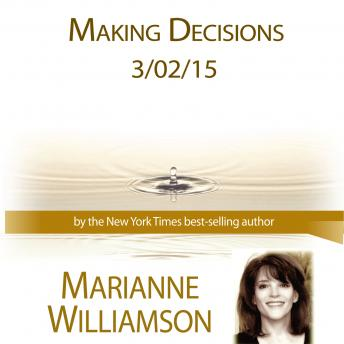 Making Decisions, Marianne Williamson
