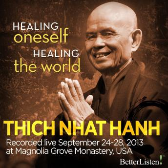 Healing Oneself, Healing the World, Thich Nhat Hanh