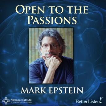 Open to the Passions, Mark Epstein