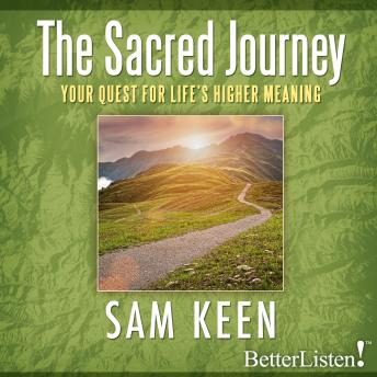 Sacred Journey: The Quest for Life's Higher Meaning, Sam Keen