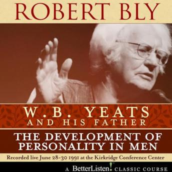 W.B. Yeats and His Father: The Development of Personality in Men