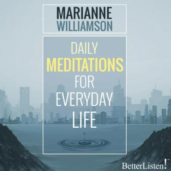 Daily Meditations for Everyday Life, Marianne Williamson