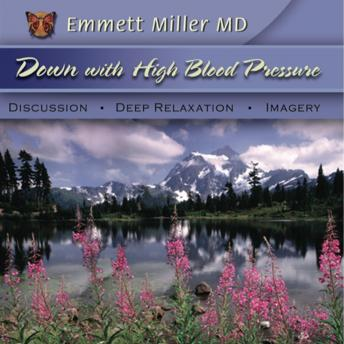 Down With High Blood Pressure, Dr. Emmett Miller