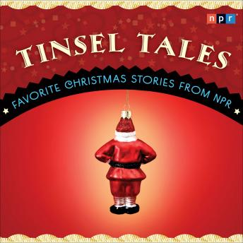 Tinsel Tales: Favorite Holiday Stories from NPR, NPR