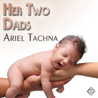 Her Two Dads, Ariel Tachna