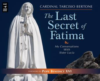 The Last Secret of Fatima: My Conversations With Sister Lucia