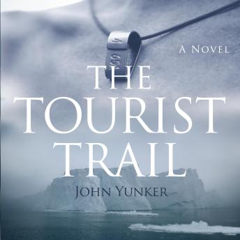 Tourist Trail: Book One of the Across Oceans Trilogy, John Yunker