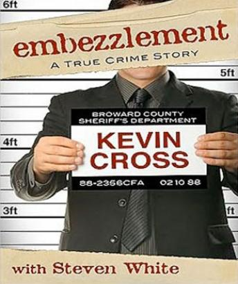 Embezzlement, Kevin Cross, Stephen White