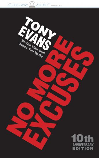 No More Excuses: Be the Man God Made You To Be, Anthony A. Evans