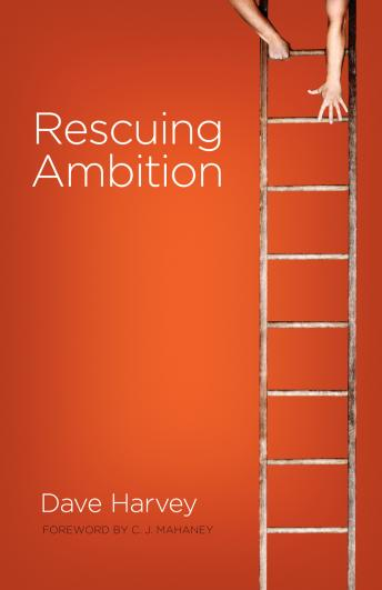 Rescuing Ambition, Dave Harvey