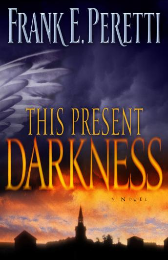 This Present Darkness: A Novel, Frank Peretti