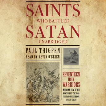 Saints Who Battled Satan: Seventeen Holy Warriors Who Can Teach You How to Fight the Good Fight and Vanquish Your Ancient Enemy sample.