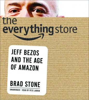 Download Everything Store: Jeff Bezos and the Age of Amazon by Brad Stone