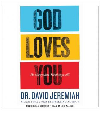 God Loves You: He Always Has--He Always Will, David Jeremiah