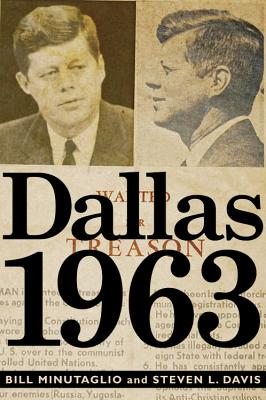 Dallas 1963: Patriots, Traitors, and the Assassination of JFK