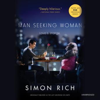 Man Seeking Woman: And Other Love Stories, Simon Rich
