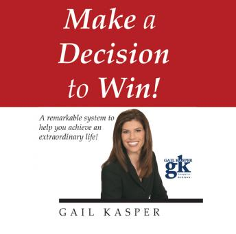 Make a Decision to Win, Gail Kasper