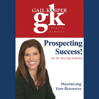 Prospecting Success!: For the Security Industry
