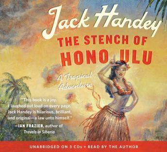 Stench of Honolulu: A Tropical Adventure, Jack Handey