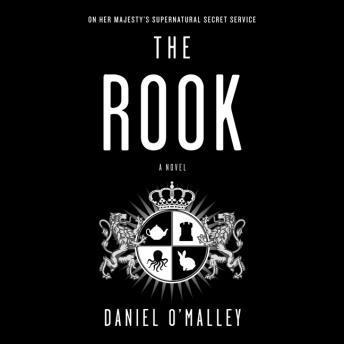 Rook: A Novel, Daniel O'Malley