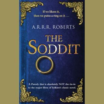 Soddit: Or, Let's Cash in Again, A. R. R. R. Roberts
