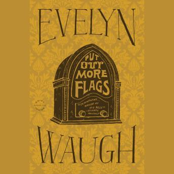 Put Out More Flags, Evelyn Waugh