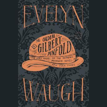 Ordeal of Gilbert Pinfold, Evelyn Waugh