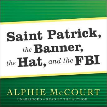 Download Saint Patrick, The Banner, The Hat, and the FBI by Alphie McCourt