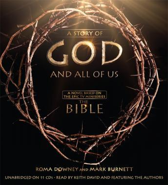A Story of God and All of Us: A Novel Based on the Epic TV Miniseries 'The Bible'