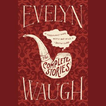 Complete Stories, Evelyn Waugh