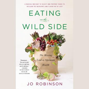Download Eating on the  Wild Side: The Missing Link to Optimum Health by Jo Robinson